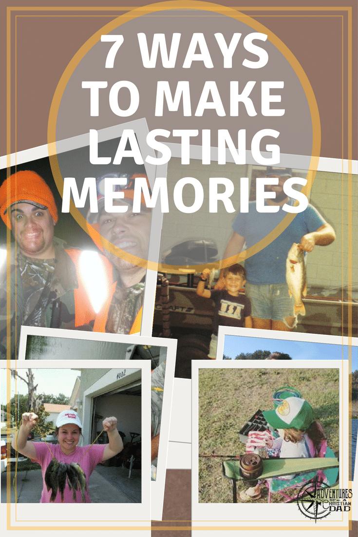 make lasting memories