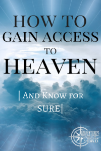 gain access to heaven knowing for sure
